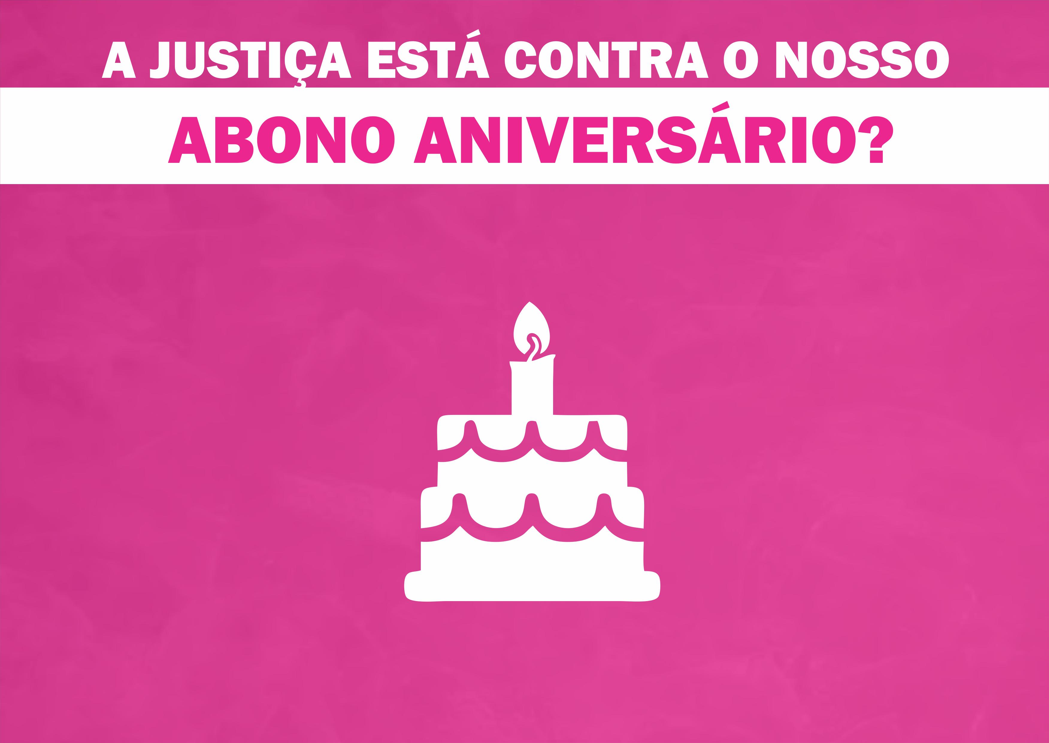 Tribunal de Justiça do estado julga Abono Aniversário inconstitucional