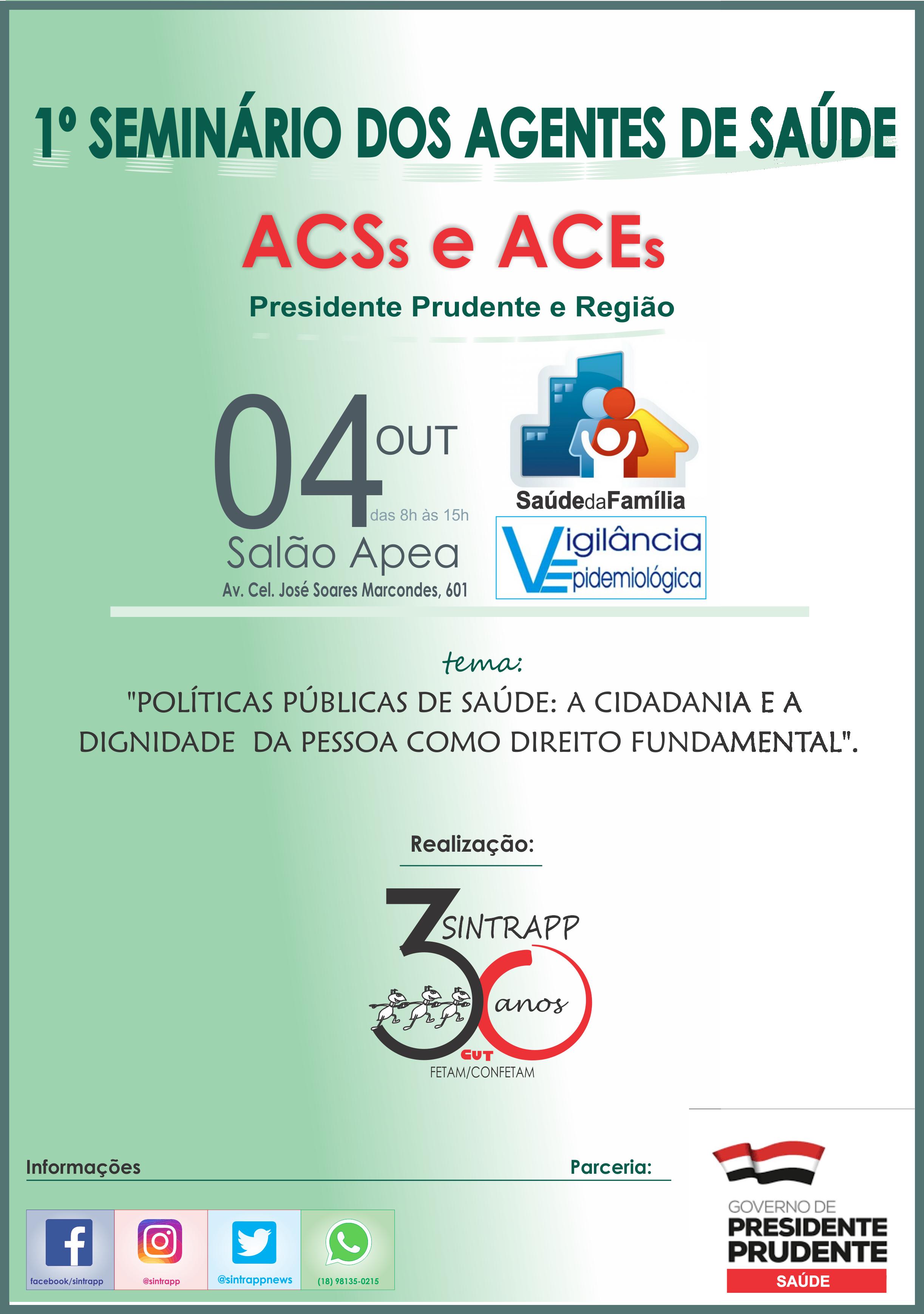 Participem!                               1º Seminário de Agentes de Saúde – ACSs e ACEs de Presidente Prudente e região