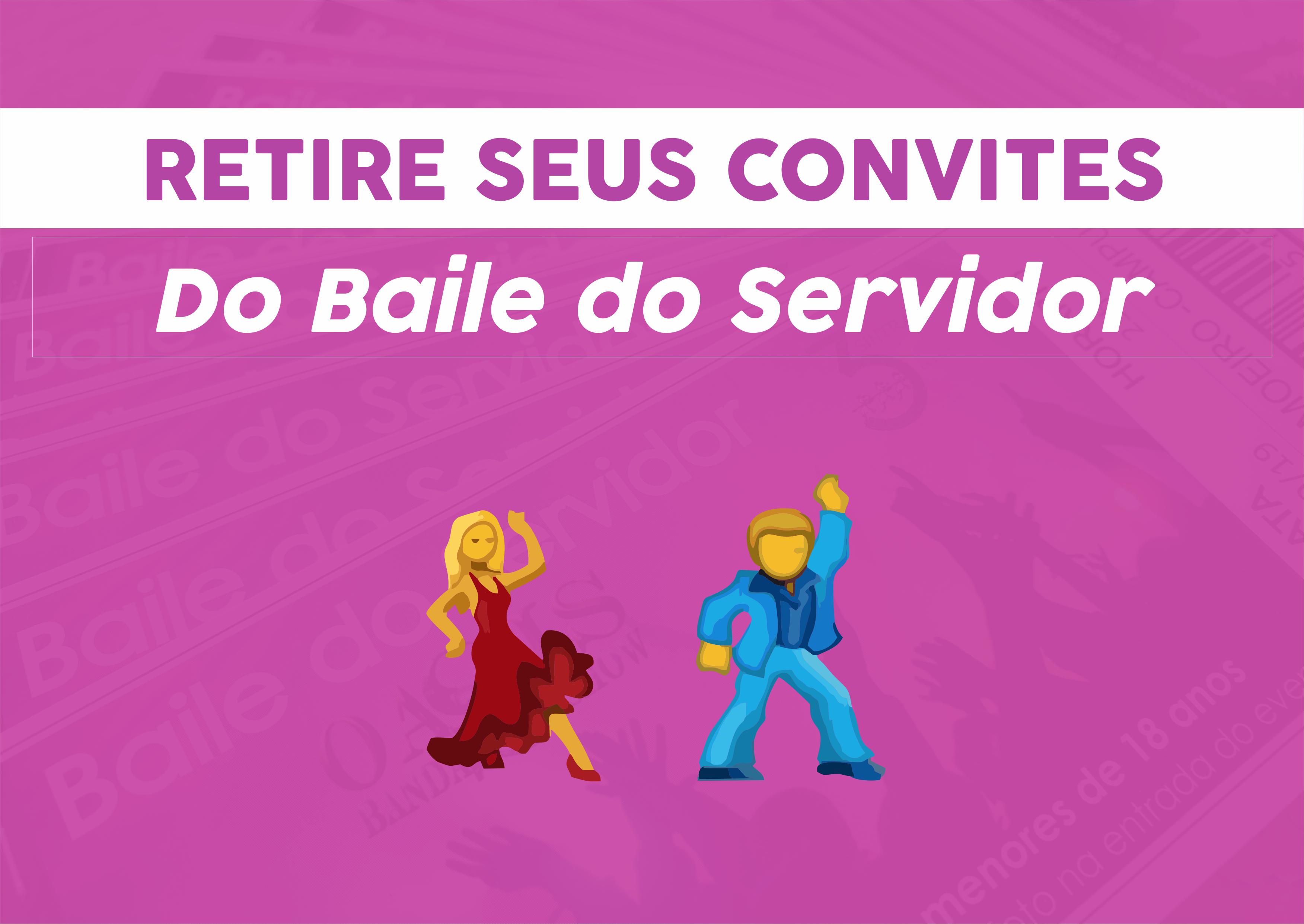 Convites do Baile do Servidor serão entregues até sexta-feira!