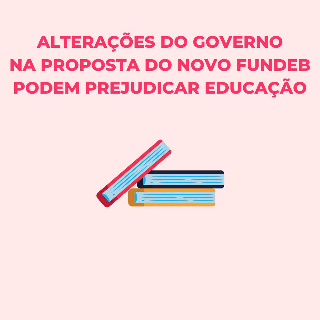 Governo coloca educação básica em risco com proposta de alteração à Pec do Fundeb