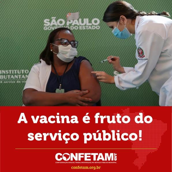 A vacina é fruto do serviço público!