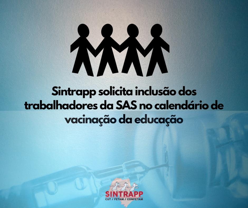 Sintrapp solicita inclusão dos trabalhadores da SAS no calendário de vacinação