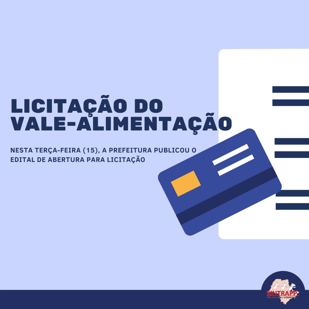 Administração publica edital do pregão para escolha da empresa gestora dos cartões alimentação